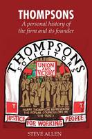 Thompsons Solicitors: A Personal History of the Firm and Its Founder (Paperback)