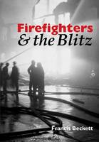 Firefighters and the Blitz (Paperback)