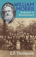 William Morris: Romantic to Revolutionary (Paperback)