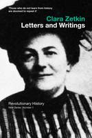 Clara Zetkin: Letters and Writings - Revolutionary History 1 (Paperback)