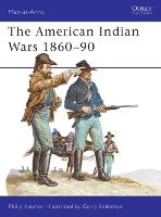The American Indian Wars, 1860-90 - Men-at-Arms (Paperback)