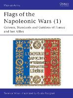 Flags of the Napoleonic Wars: v.1 - Men-at-Arms No 77 (Paperback)