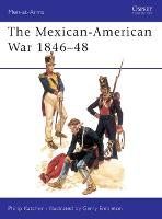 The Mexican-American War, 1846-48 - Men-at-Arms (Paperback)