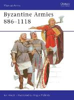 Byzantine Armies, 886-1118 - Men-at-Arms 89 (Paperback)