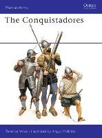 The Conquistadores - Men-at-Arms (Paperback)