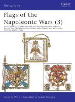 Flags of the Napoleonic Wars: v.3 - Men-at-Arms 115 (Paperback)