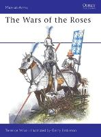 The Wars of the Roses - Men-at-Arms 145 (Hardback)