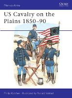 United States Cavalry on the Plains, 1850-90 - Men-at-Arms 168 (Paperback)