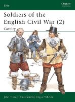 Soldiers of the English Civil War: Cavalry v. 2 - Elite 27 (Paperback)