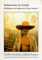 Indonesia in Crisis: Meltdown of Suharto's New Order? - Understanding Global Issues v. 1/98. (Paperback)