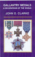 Gallantry Medals & Decorations of the World (Hardback)