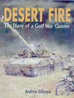 Desert Fire: the Diary of a Gulf War Gunner (Hardback)