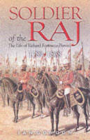 Soldier of the Raj: The Life of Richard Fortescue Purvis 1789-1868 (Hardback)