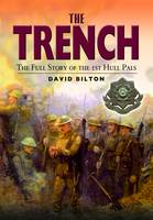 The Trench: The True Story of the Hull Pals (Paperback)