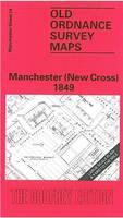 Manchester (New Cross) 1849: Manchester Sheet 24 - Old Ordnance Survey Maps of Manchester (Sheet map, folded)