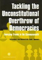 Tackling the Unconstitutional Overthrow of Democracies: Emerging Trends in the Commonwealth (Paperback)