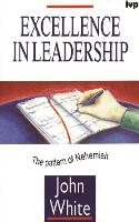 Excellence in Leadership: The Pattern of Nehemiah (Paperback)