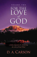 For the Love of God: A Daily Companion for Discovering the Riches of God's Word v.2 (Hardback)