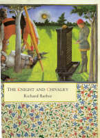 The Knight and Chivalry: Revised edition (Hardback)