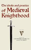 Medieval Knighthood V: Papers from the sixth Strawberry Hill Conference, 1994 - Medieval Knighthood (Hardback)