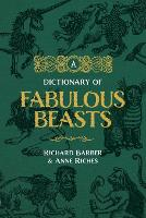 A Dictionary of Fabulous Beasts (Paperback)