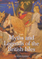 Myths and Legends of the British Isles (Hardback)