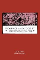 Violence and Society in the Early Medieval West (Paperback)