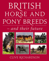 British Horse and Pony Breeds - and Their Future (Hardback)