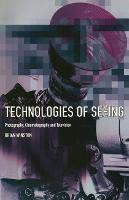 Technologies of Seeing: Photography, Cinematography and Television (Hardback)