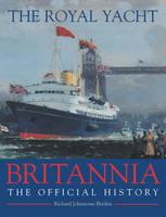 "The Royal Yacht ""Britannia"": The Official History (Hardback)"