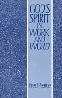 God's Spirit in Work and Word (Paperback)
