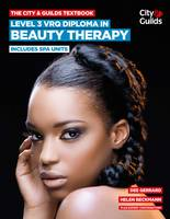 The City & Guilds Textbook: Level 3 VRQ Diploma in Beauty Therapy