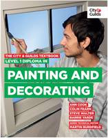 The City & Guilds Textbook: Level 1 Diploma in Painting & Decorating (Paperback)