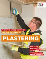 The City & Guilds Textbook: Level 2 Diploma in Plastering (Paperback)