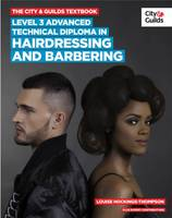 The City & Guilds Textbook: Advanced Technical Diploma in Hairdressing and Barbering Level 3