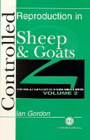 Controlled Reproduction in Farm Animals Series, Volume 2: Controlled Reproduction in Sheep and Goats (Hardback)