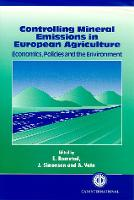 Controlling Mineral Emissions in European Agriculture: Economics, Policies and the Environment (Hardback)
