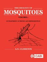 Biology of Mosquitoes, Volume 1: Development, Nutrition and Reproduction (Hardback)
