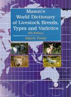Mason's World Dictionary of Livestock Breeds, Types and Varieties (Hardback)