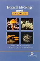 Tropical Mycology: Volume 1, Macromycetes (Hardback)