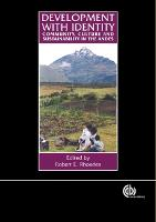 Development with Identity: Community, Culture and Sustainability in the Andes (Hardback)