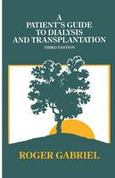 A Patient's Guide to Dialysis and Transplantation (Paperback)