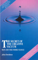 Secret of the Creative Vacuum: Man and the Energy Dance (Paperback)