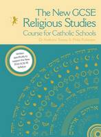 The New GCSE Religious Studies Course for Catholic Schools (Paperback)