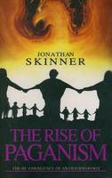 The Rise of Paganism: The Re-Emergence of an Old Ideology (Paperback)