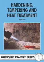 Hardening, Tempering and Heat Treatment - Workshop Practice 1 (Paperback)