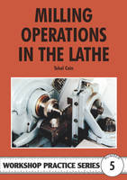 Milling Operations in the Lathe - Workshop Practice 5 (Paperback)
