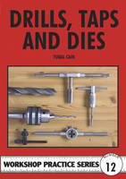 Drills, Taps and Dies - Workshop Practice 12 (Paperback)