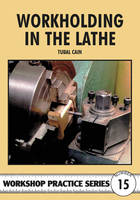 Workholding in the Lathe - Workshop Practice 15 (Paperback)