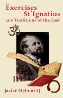 The Exercises of St Ignatius of Loyola and the Traditions of the East (Paperback)
